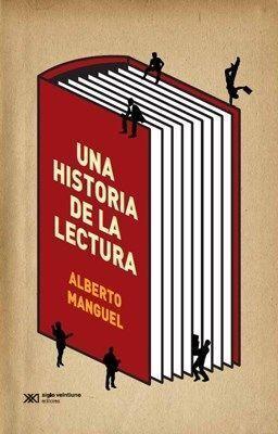 UNA HISTORIA DE LA LECTURA (3A EDICION, EDITORIAL SIGLO XXI)